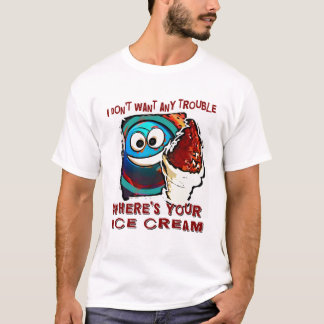 i don't want any trouble... T-Shirt