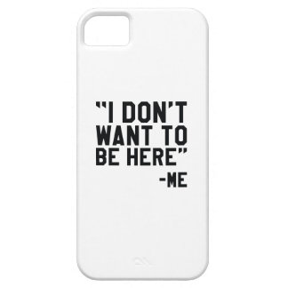 I Don't Want To Be Here iPhone SE/5/5s Case