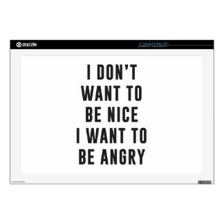 """I don't want to be nice. I want to be angry 17"""" Laptop Decals"""