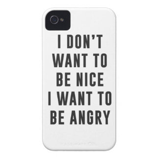 I don't want to be nice. I want to be angry iPhone 4 Cover