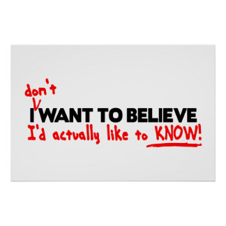 I (don't) Want to Believe Prints & Posters