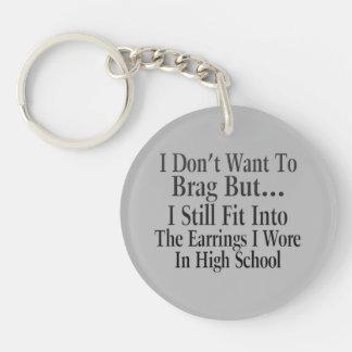 I Don't Want To Brag Keychain