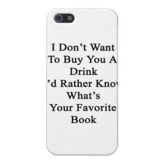 I Don't Want To Buy You A Drink I'd Rather Know Wh Case For iPhone SE/5/5s