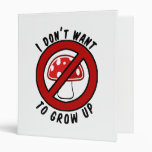 I don't want to grow up red mushroom binders