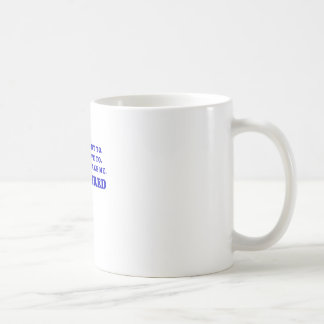 I Dont Want to I Dont Have to You Cant Make Me Coffee Mug