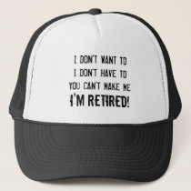 I dont want to i dont have to you cant make me hat