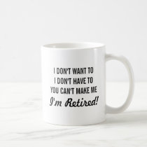 I dont want to i dont have to you cant make me mug