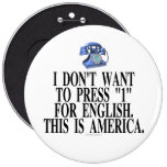 "I don't want to press ""1"" for English... Pinback Buttons"