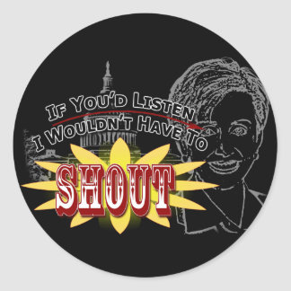 I Don't Want to Shout Classic Round Sticker