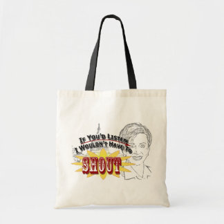 I Don't Want to Shout Tote Bag