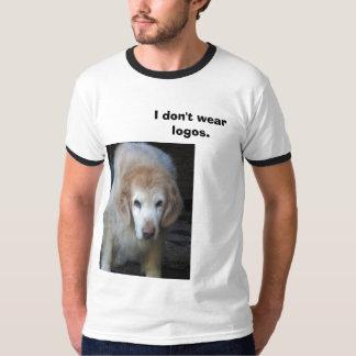 I don't wear logos. T-Shirt