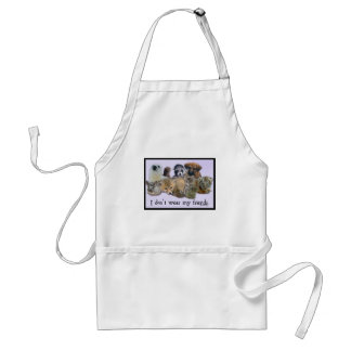 I Don't Wear My friends Adult Apron