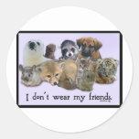 I DOn't Wear My Friends Classic Round Sticker