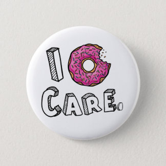 I Donut Care Funny Pinback Button