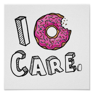 I Donut Care Funny Poster
