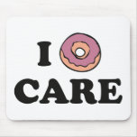 I Donut Care Mouse Pad