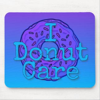 I Donut Care Mousepad
