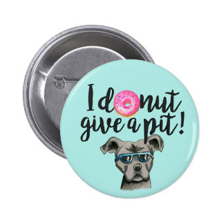 I Donut Give A Pit Watercolor Illustration Button