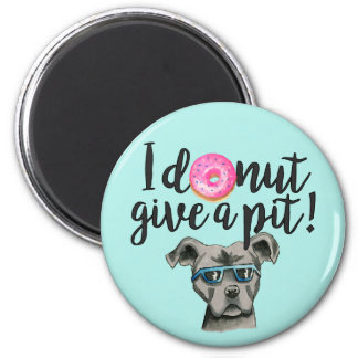 I Donut Give A Pit Watercolor Illustration Magnet