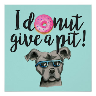 I Donut Give A Pit Watercolor Illustration Poster