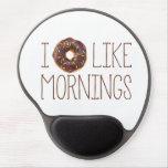 I Donut Like Mornings Gel Mousepad