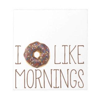I Donut Like Mornings Scratch Pad