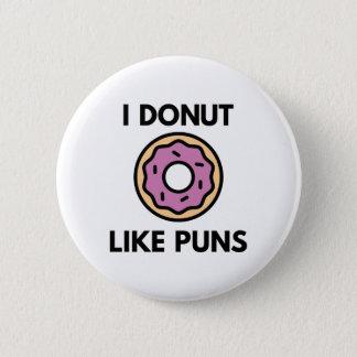 I Donut Like Puns Button