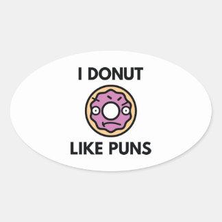 I Donut Like Puns Oval Sticker