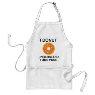 I Donut Understand Food Puns Adult Apron