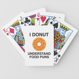 I Donut Understand Food Puns Bicycle Playing Cards