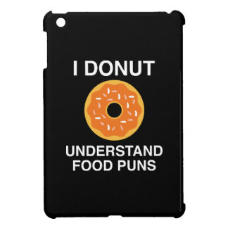 I Donut Understand Food Puns Cover For The iPad Mini