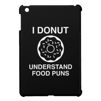 I Donut Understand Food Puns iPad Mini Cases