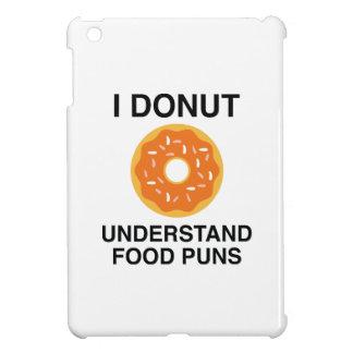 I Donut Understand Food Puns iPad Mini Cover