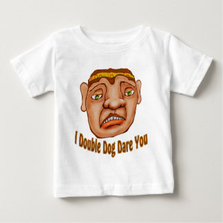 I Double Dog Dare You Baby T-Shirt