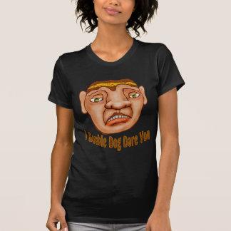 I Double Dog Dare You Shirt