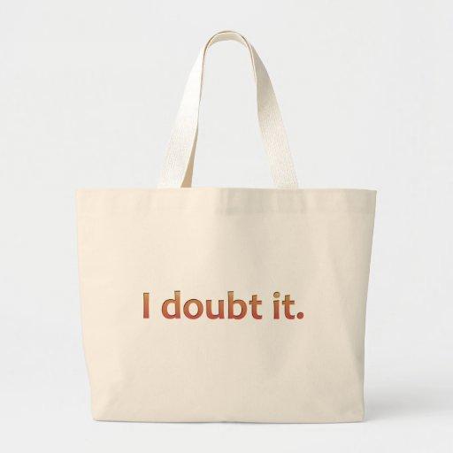 I Doubt It Jumbo Tote Bag