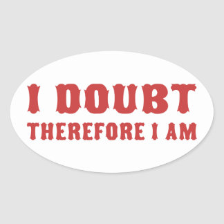 I Doubt Therefore I am Sticker