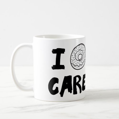 I DOUGHNUT CARE, CUSTOMIZABLE COFFEE MUG. COFFEE MUG