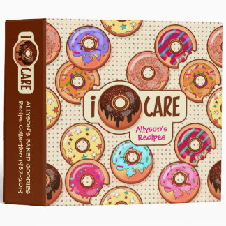 I Doughnut Care Cute Funny Donut Sweet Treats Love 3 Ring Binder