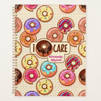 I Doughnut Care Cute Funny Donut Sweet Treats Love Planner