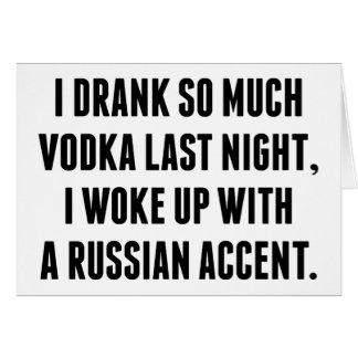 I Drank So Much Vodka Last Night Card