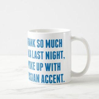 I Drank So Much Vodka Last Night Classic White Coffee Mug