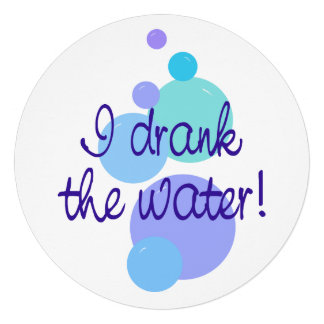 I Drank the Water Personalized Invite