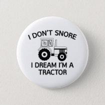 I Dream I'm A Tractor Button