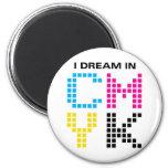 I Dream In CMYK 2 Inch Round Magnet