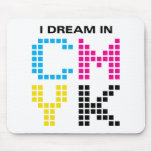 I Dream In CMYK Mouse Pad