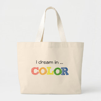 I dream in COLOR 100% Natural Cotton Jumbo Tote Tote Bags