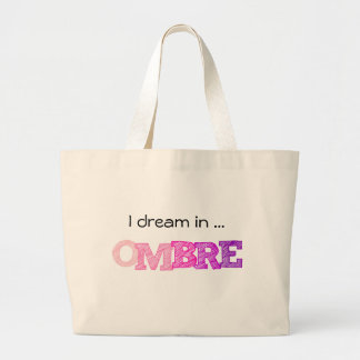 I dream in OMBRE 100% Natural Cotton Jumbo Tote Canvas Bags