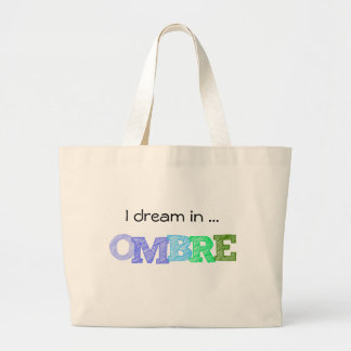 I dream in OMBRE 100% Natural Cotton Jumbo Tote Tote Bags