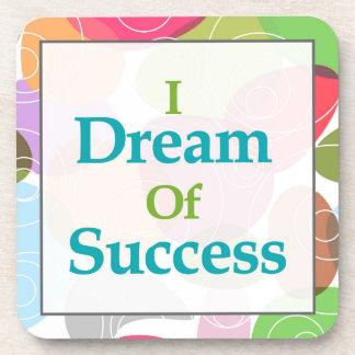 I Dream Of Success Coaster